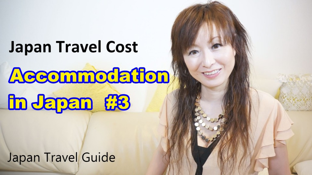 Japan Travel Cost: Accommodation in JAPAN #3: Japan Travel Guide