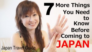 7 More Things You Need to Know before Coming to Japan : Japan Guide