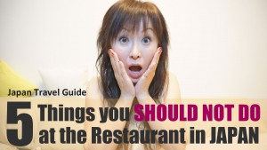 5 Things you shouldn't do at the restaurant in JAPAN