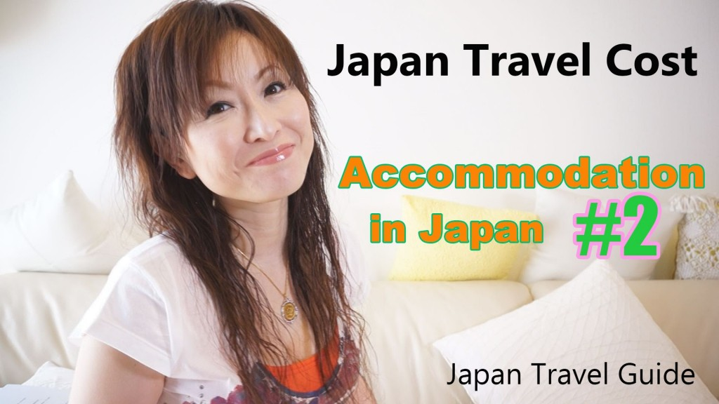 Japan Travel Cost: Accommodation in JAPAN #2: Japan Travel Guide
