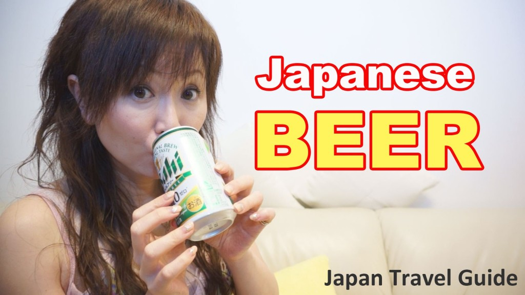 Japanese BEER: Things you should try in Japan: Japan Travel Guide