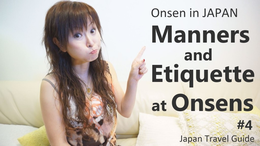 Onsen in JAPAN: Manners & Etiquette at Onsens in Japan #4 : Japan Travel Guide