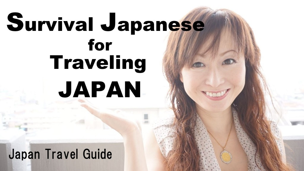 Survival Japanese for Traveling JAPAN